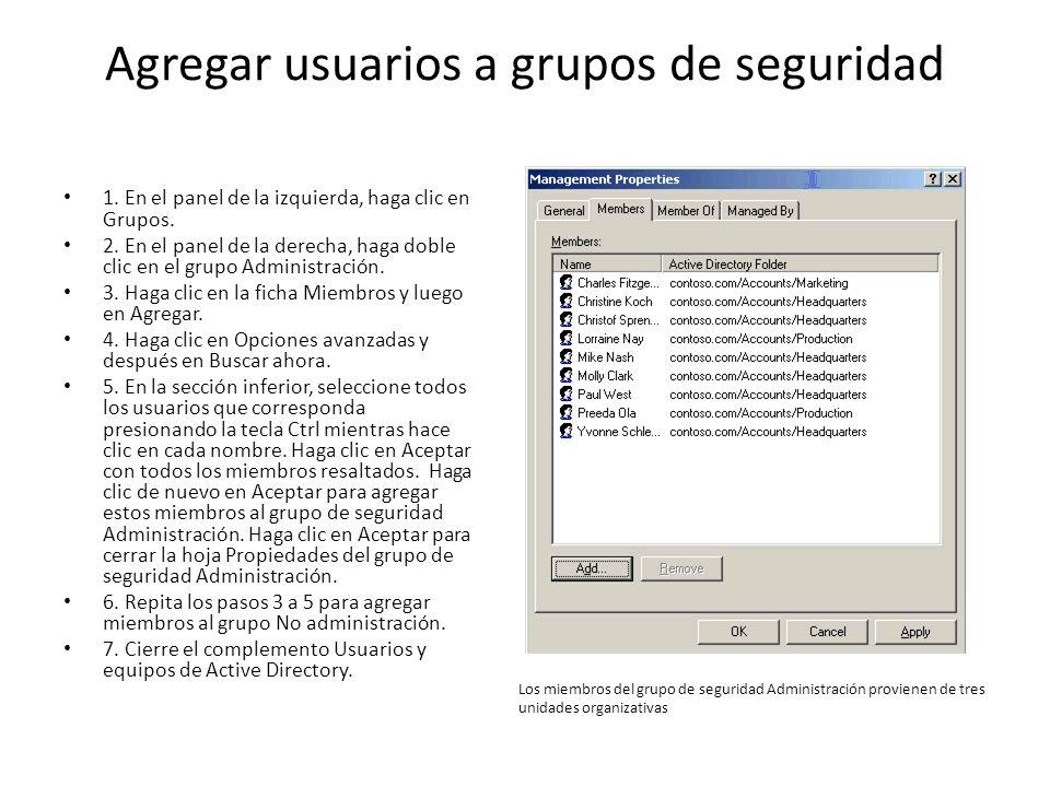 Agregar usuarios a grupos de seguridad 1. En el panel de la izquierda, haga clic en Grupos. 2. En el panel de la derecha, haga doble clic en el grupo