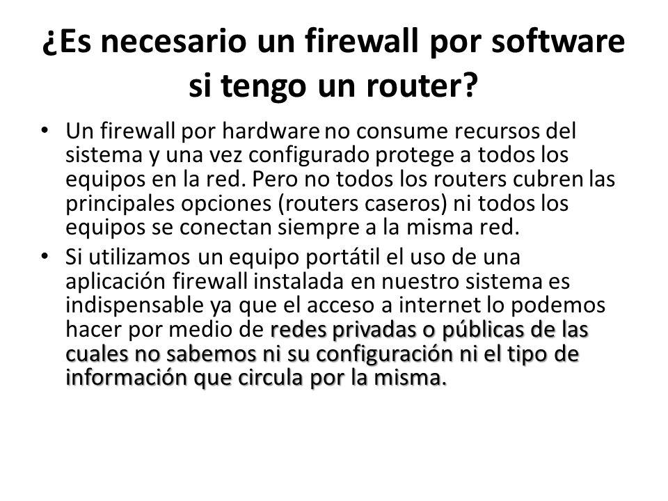 ¿Es necesario un firewall por software si tengo un router? Un firewall por hardware no consume recursos del sistema y una vez configurado protege a to