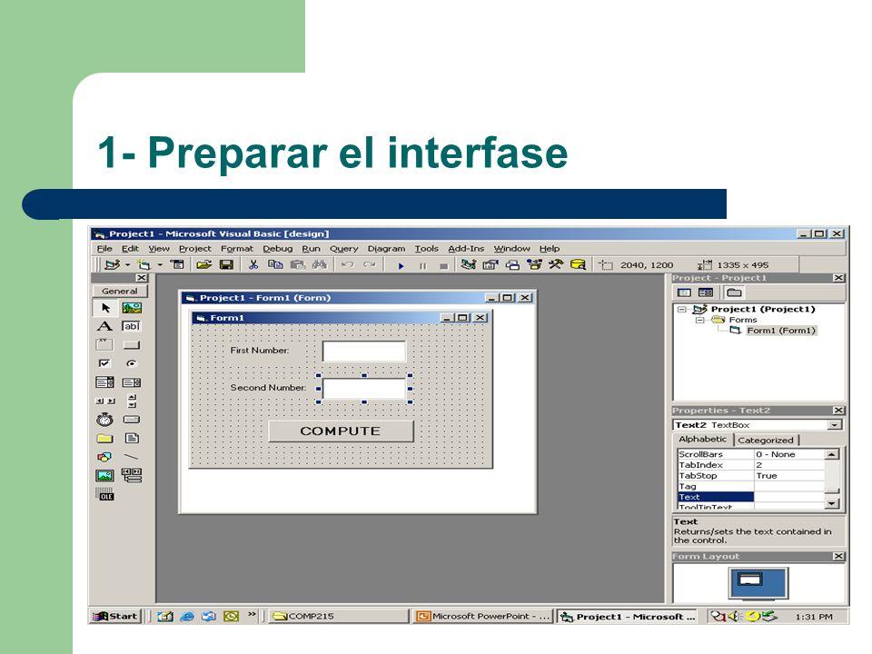 2- Propiedades de los Objetos: Las propiedades de un objeto son cambiadas en código con instrucciones de la forma: – objectName.property = setting – Ejemplo: txtBox.Font.Size = 12