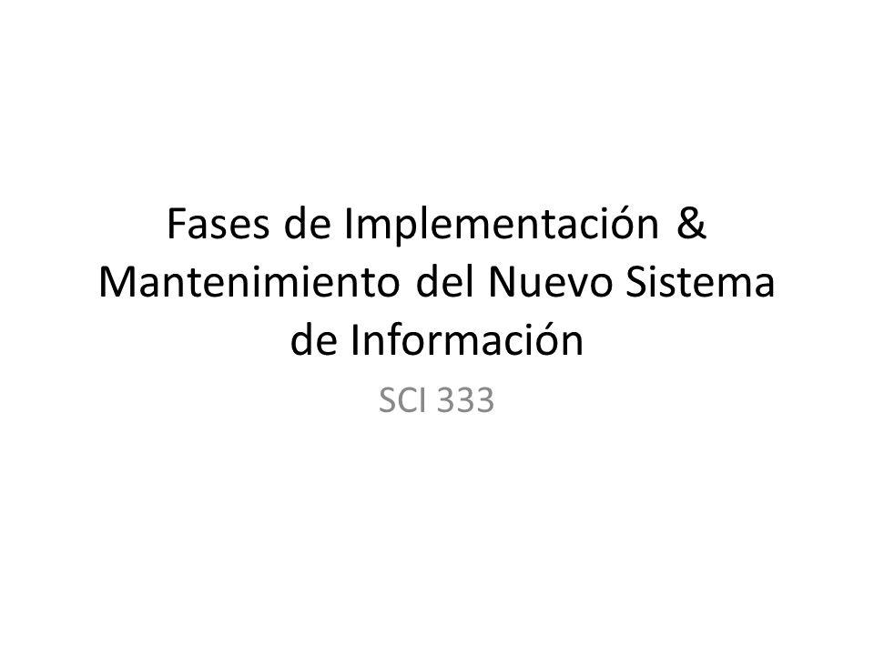 Fases de Implementación & Mantenimiento del Nuevo Sistema de Información SCI 333