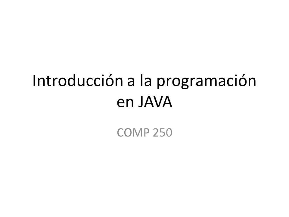 Introducción a la programación en JAVA COMP 250