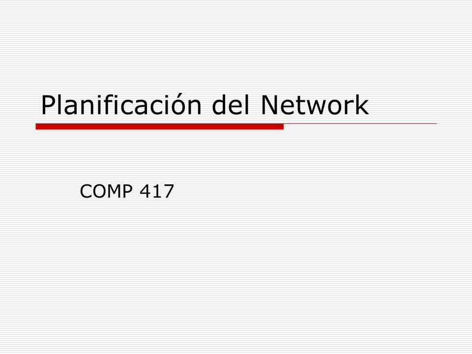 Planificación del Network COMP 417