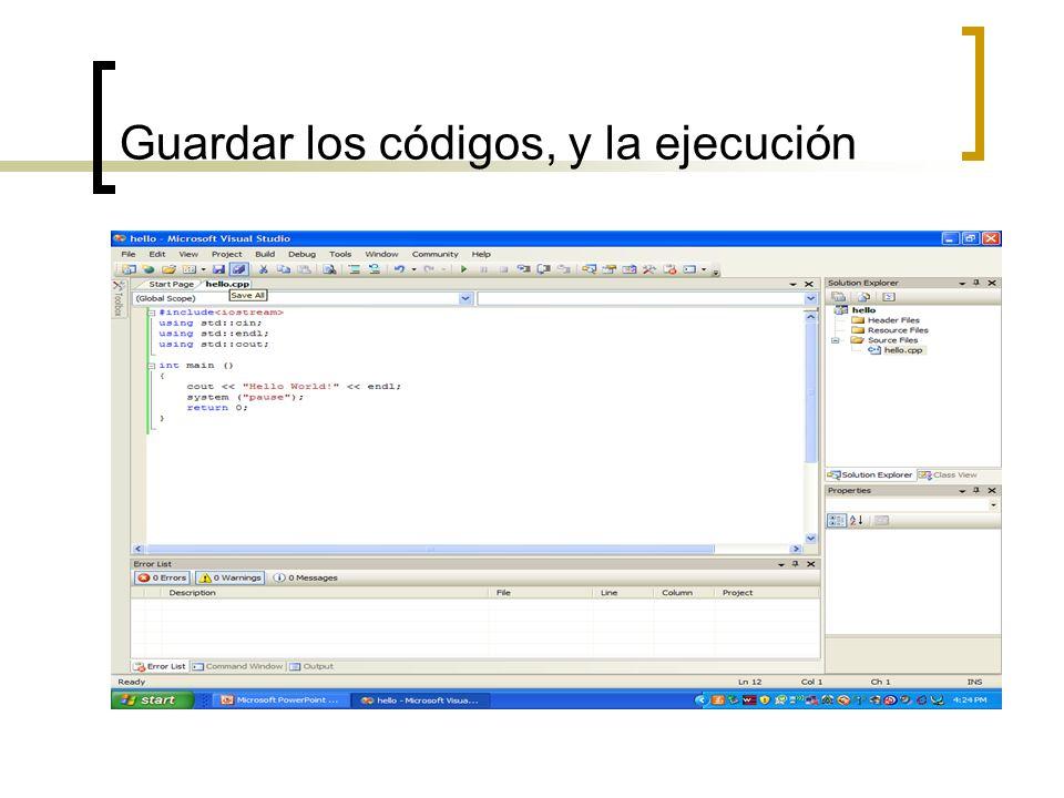 Guardar los códigos, y la ejecución