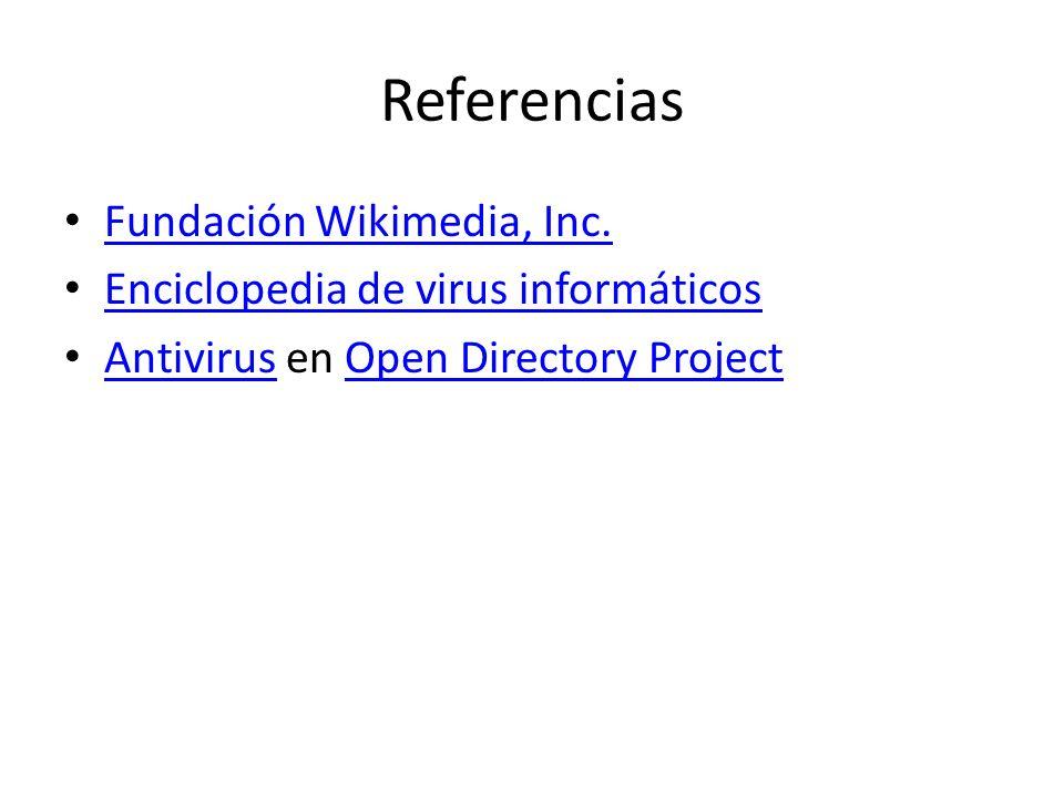 Referencias Fundación Wikimedia, Inc. Enciclopedia de virus informáticos Antivirus en Open Directory Project AntivirusOpen Directory Project
