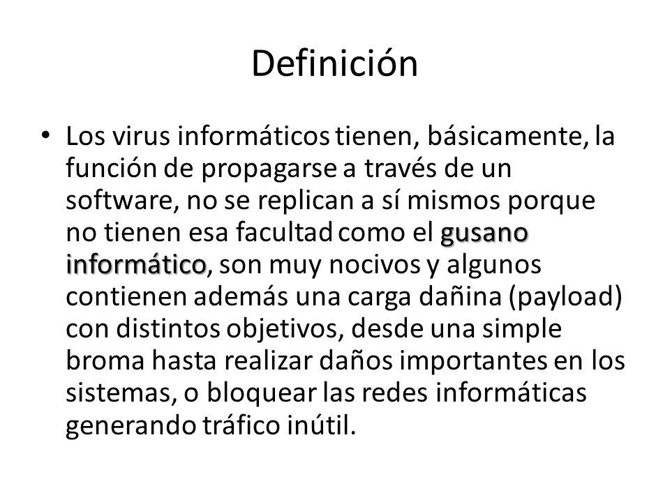 Definición gusano informático Los virus informáticos tienen, básicamente, la función de propagarse a través de un software, no se replican a sí mismos
