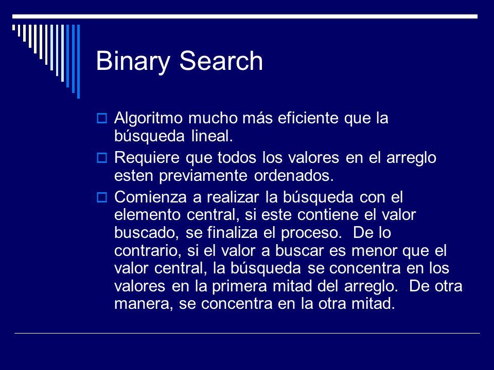 Binary Search Algoritmo mucho más eficiente que la búsqueda lineal.