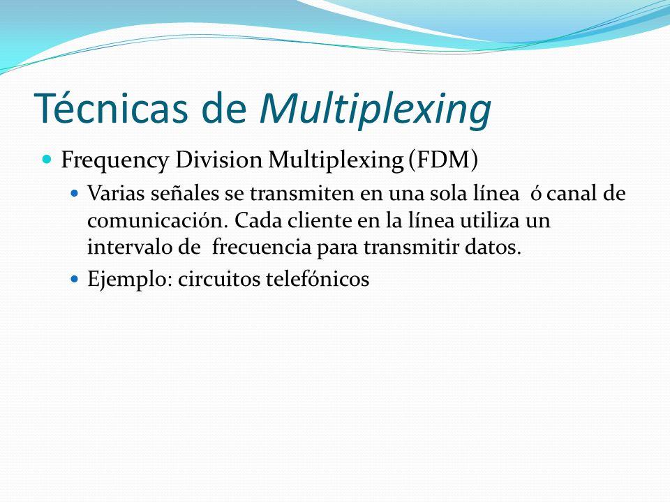 Técnicas de Multiplexing Frequency Division Multiplexing (FDM) Varias señales se transmiten en una sola línea ó canal de comunicación. Cada cliente en