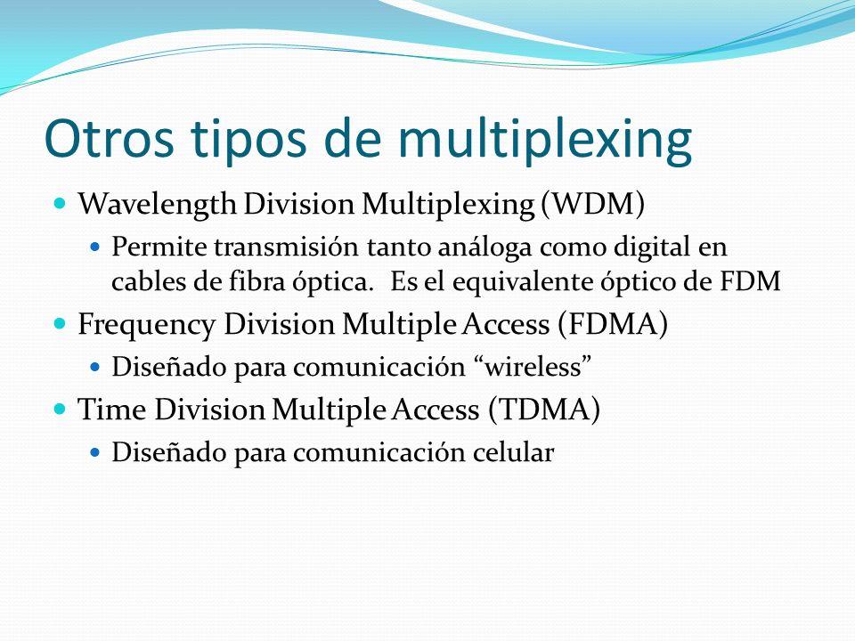 Otros tipos de multiplexing Wavelength Division Multiplexing (WDM) Permite transmisión tanto análoga como digital en cables de fibra óptica. Es el equ