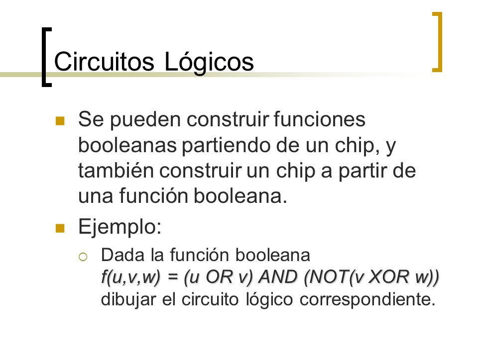 Circuitos Lógicos/ Solución f(u,v,w) = (u OR v) AND (NOT(v XOR w))