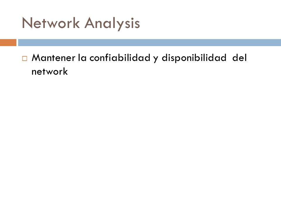 Network Analysis Mantener la confiabilidad y disponibilidad del network