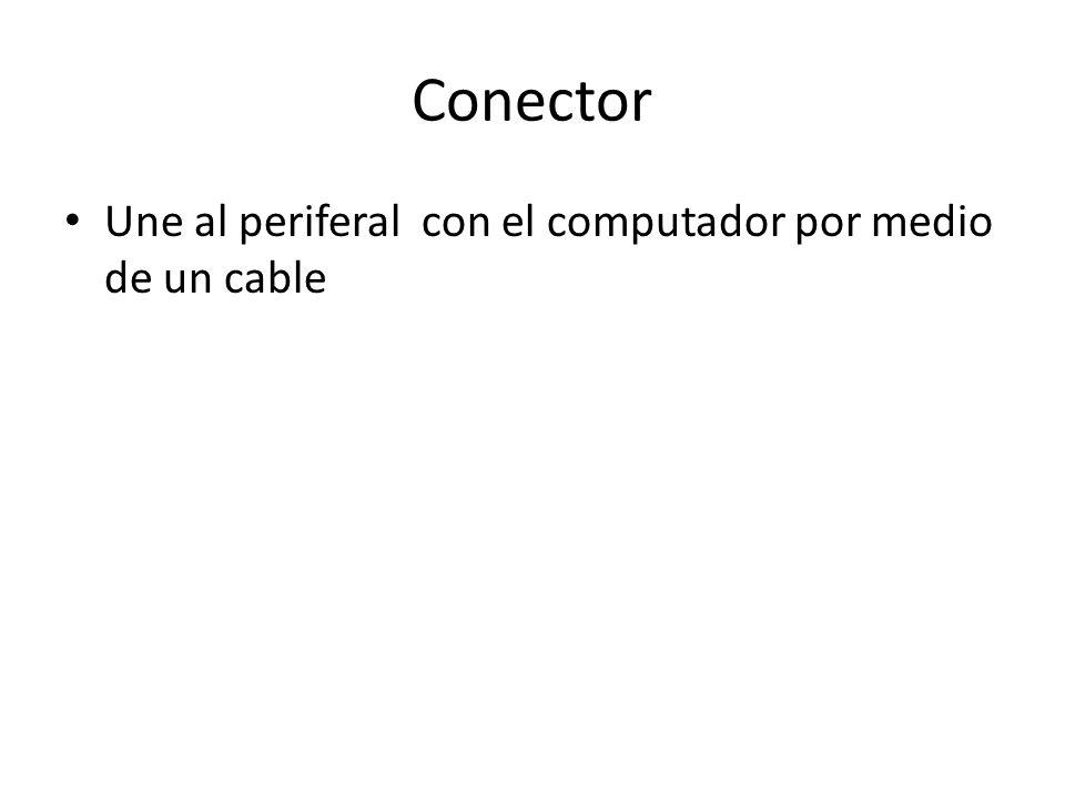Conector Une al periferal con el computador por medio de un cable