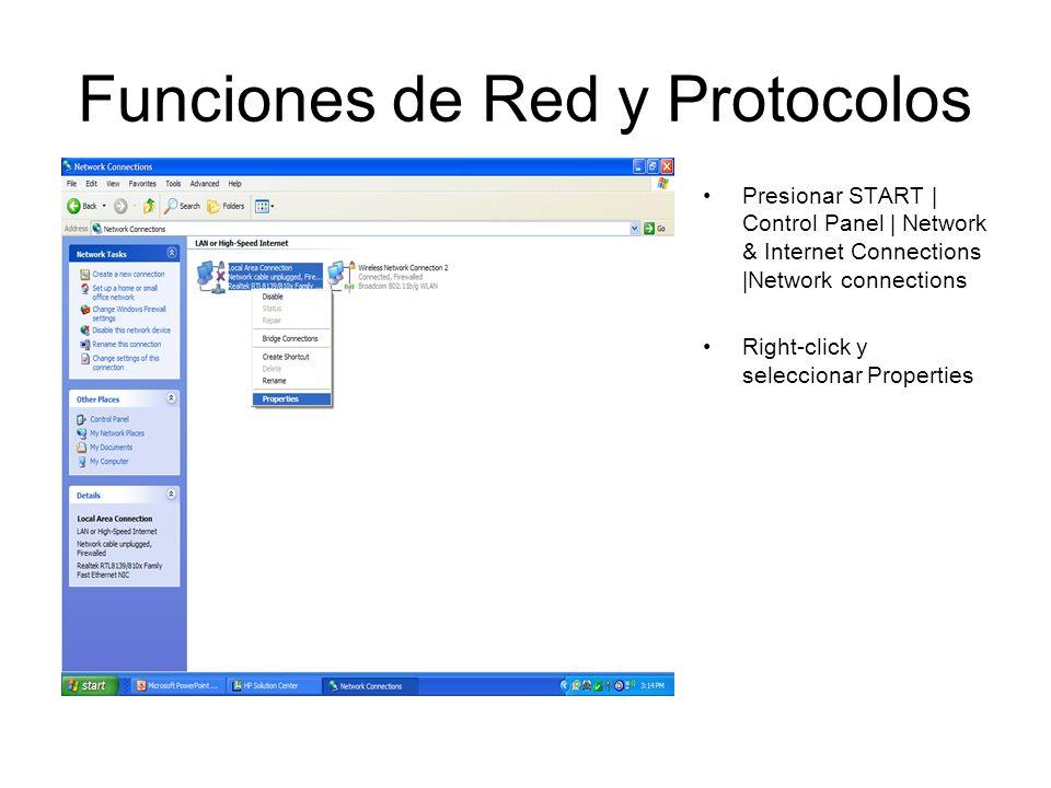Funciones de Red y Protocolos Presionar START | Control Panel | Network & Internet Connections |Network connections Right-click y seleccionar Properti