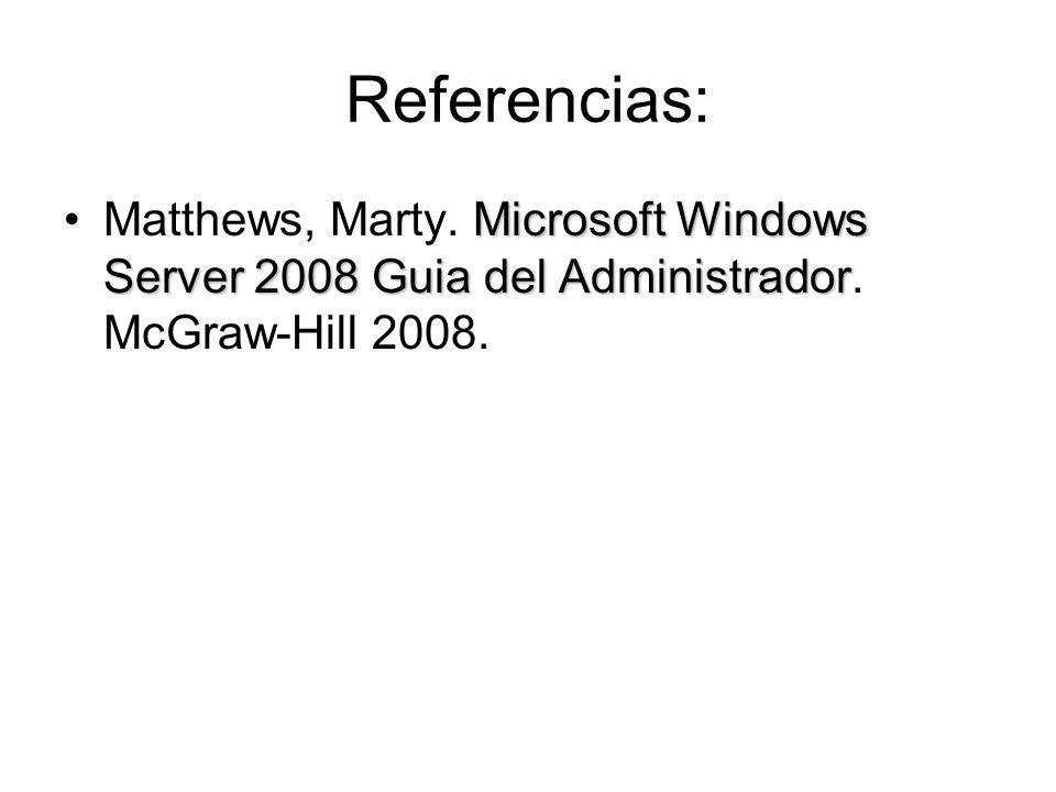 Referencias: Microsoft Windows Server 2008 Guia del AdministradorMatthews, Marty. Microsoft Windows Server 2008 Guia del Administrador. McGraw-Hill 20