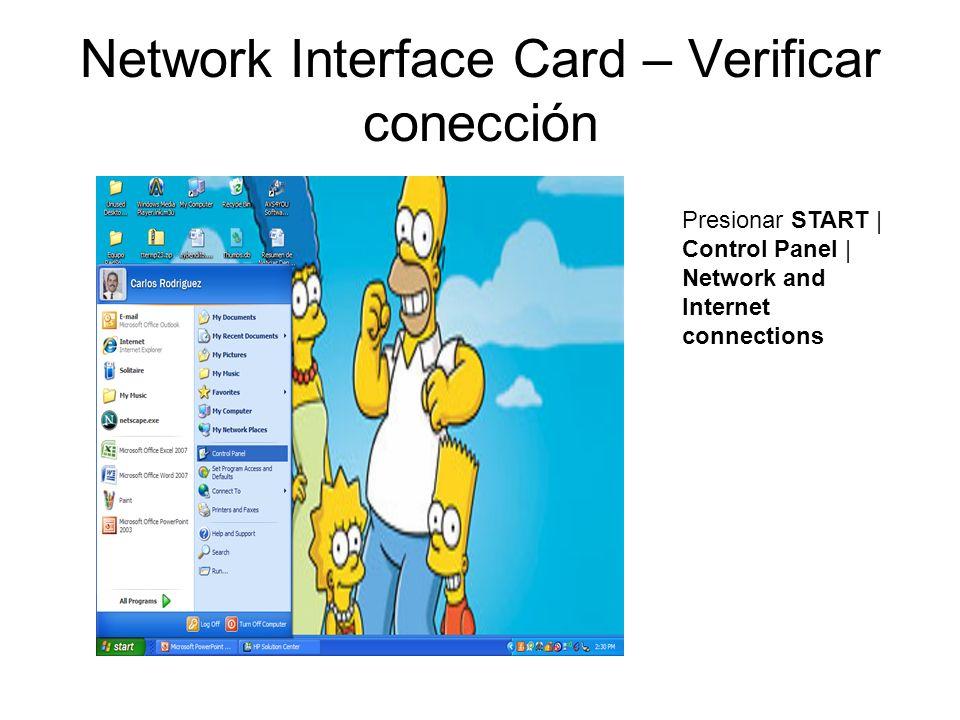 Network Interface Card – Verificar conección Presionar START | Control Panel | Network and Internet connections