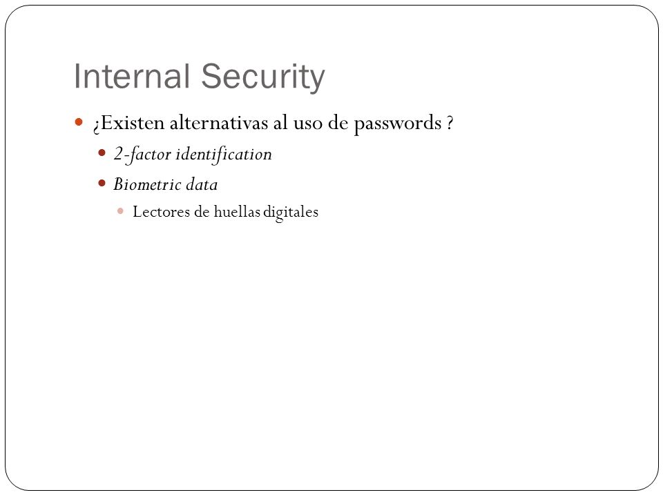Internal Security ¿Existen alternativas al uso de passwords .