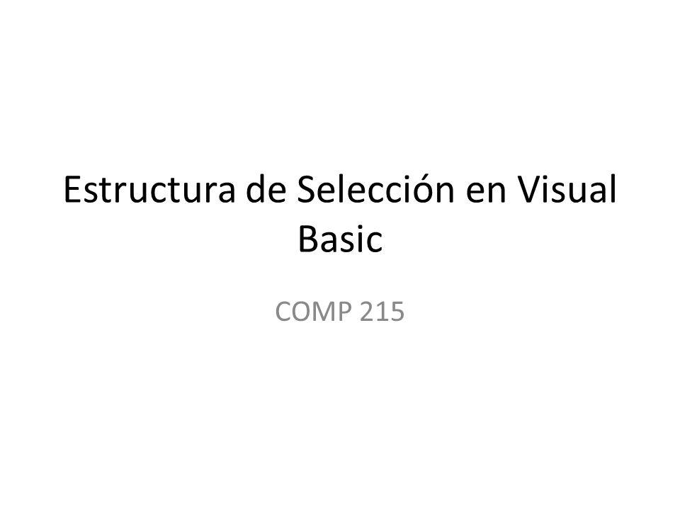 Estructura de Selección en Visual Basic COMP 215