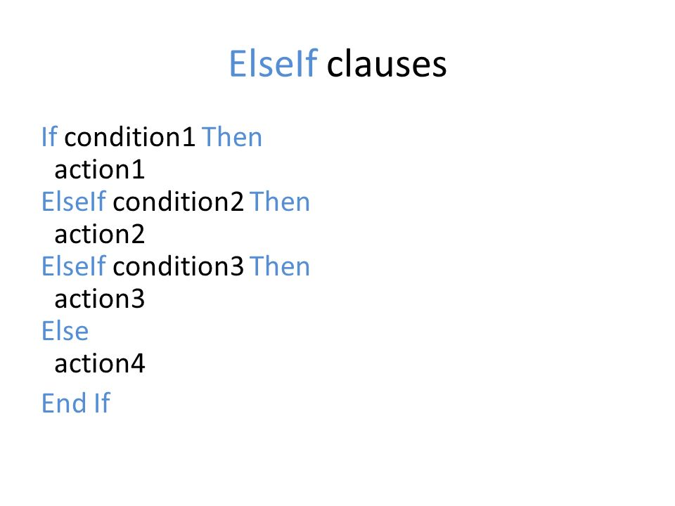 ElseIf Ejemplo programación ElseIf Public Class Form1 Private Sub Button1_Click(ByVal sender As System.Object, ByVal e As System.EventArgs) Handles Button1.Click Dim gpa As Double Dim honors As String gpa = CDbl(TextBox1.Text) If gpa >= 3.9 Then honors = summa cum laude... ElseIf gpa >= 3.6 Then honors = magna cum laude... ElseIf gpa >= 3.3 Then honors = cum laude... ElseIf gpa >= 2.0 Then honors = ......... Else honors = You don t graduated... End If TextBox2.Text = gpa & & honors End Sub End Class