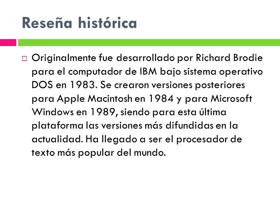 Reseña histórica Originalmente fue desarrollado por Richard Brodie para el computador de IBM bajo sistema operativo DOS en 1983. Se crearon versiones