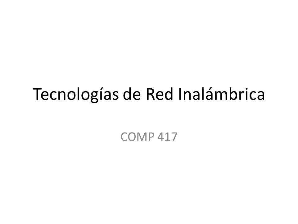 Tecnologías de Red Inalámbrica COMP 417