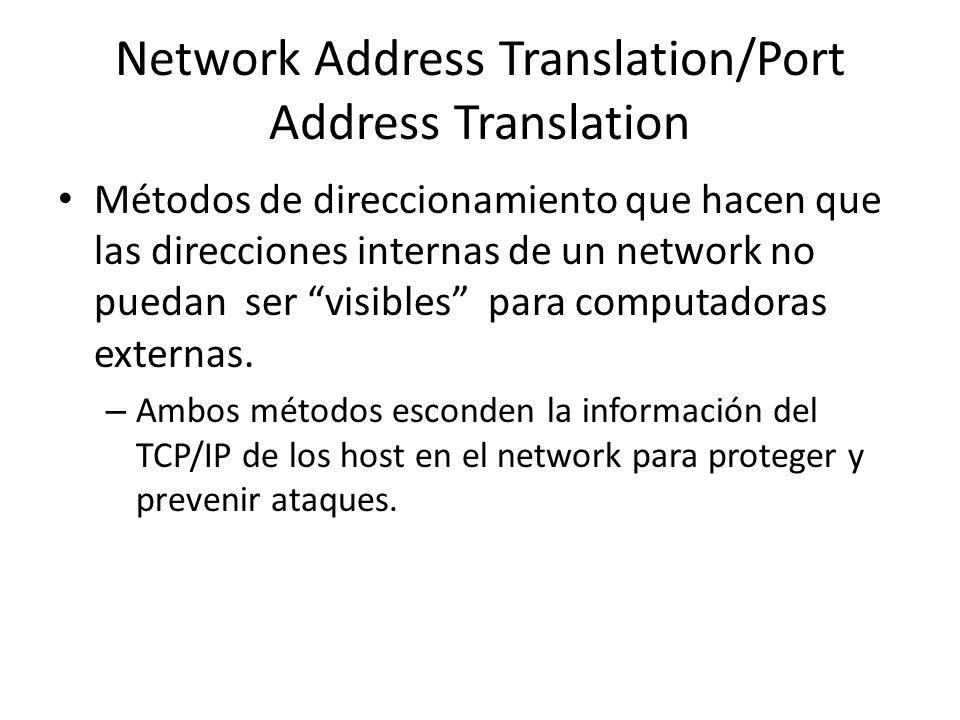 NAT Utiliza una lista de IP addresses válidos externos, asignando uno de estos addresses a cada computadora interna que requiere conección al exterior.