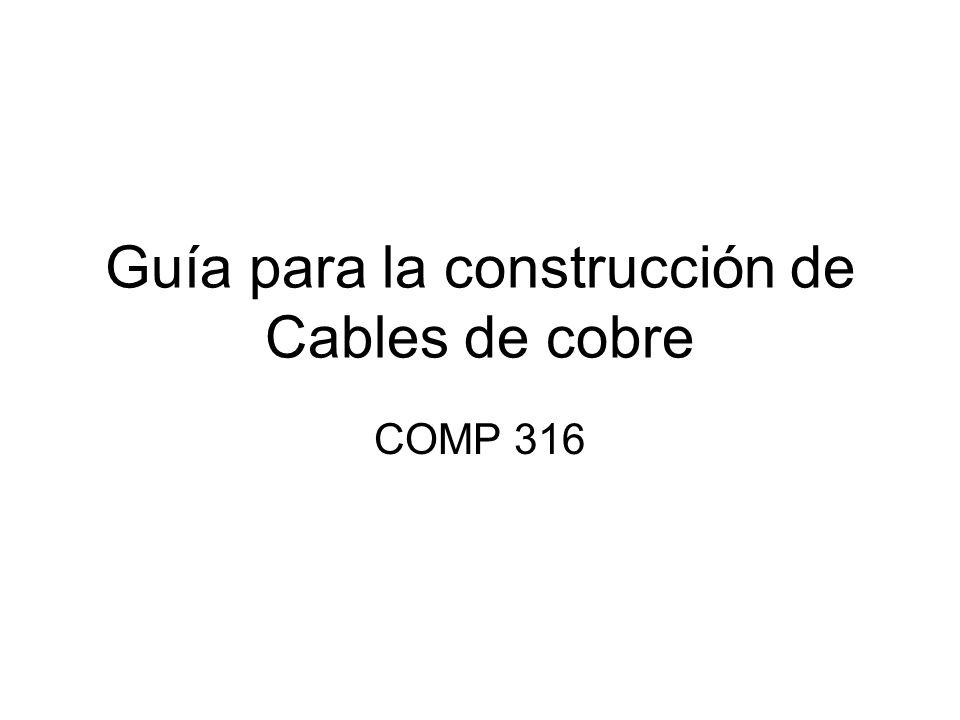 Guía para la construcción de Cables de cobre COMP 316