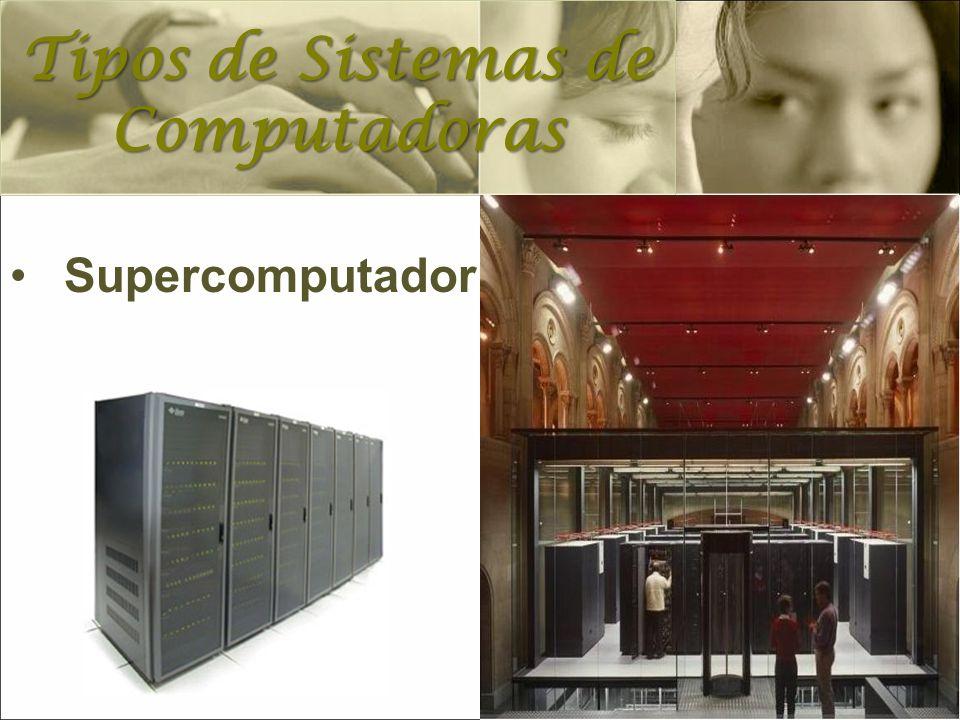 Supercomputador Tipos de Sistemas de Computadoras