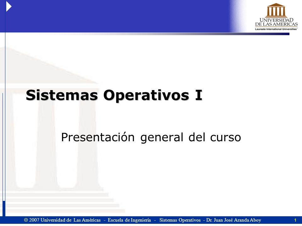 1 2007 Universidad de Las Américas - Escuela de Ingeniería - Sistemas Operativos - Dr.