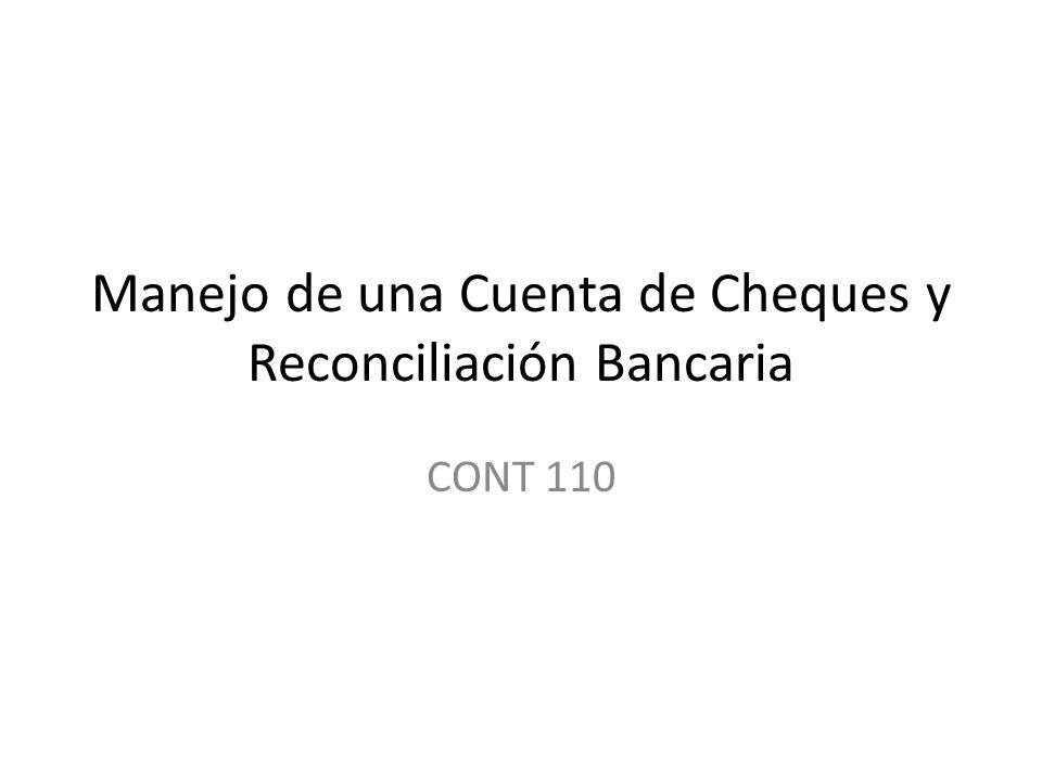 Manejo de una Cuenta de Cheques y Reconciliación Bancaria CONT 110