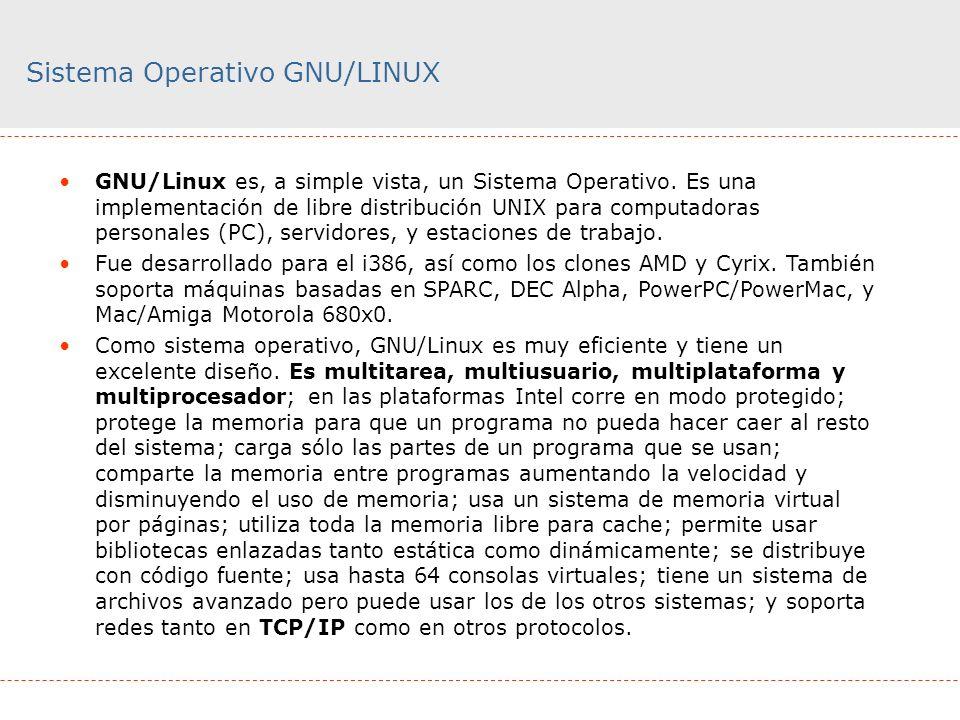 Sistema Operativo GNU/LINUX GNU/Linux es, a simple vista, un Sistema Operativo. Es una implementación de libre distribución UNIX para computadoras per
