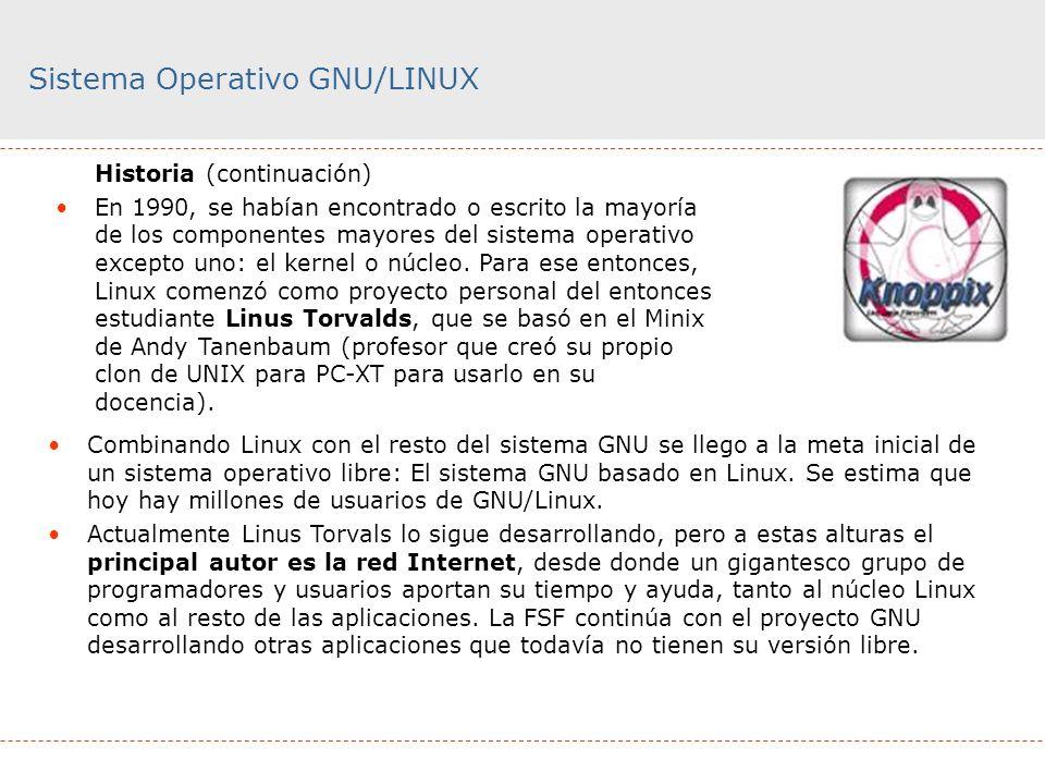 Sistema Operativo GNU/LINUX Historia (continuación) En 1990, se habían encontrado o escrito la mayoría de los componentes mayores del sistema operativ