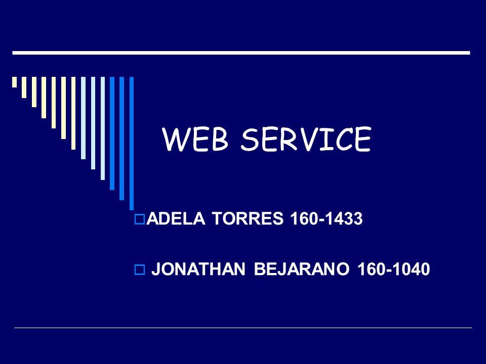 ADELA TORRES 160-1433 JONATHAN BEJARANO 160-1040 WEB SERVICE