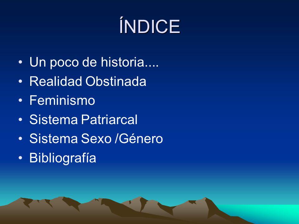 SISTEMA SEXO/GÉNERO SEXO: - MACHO-HEMBRA - Natural (se nace) - Diferencias fisiológicas - NO CAMBIA GÉNERO: - HOMBRE-MUJER - Socio-cultural (se aprende) - Relaciones desiguales - PUEDE CAMBIAR