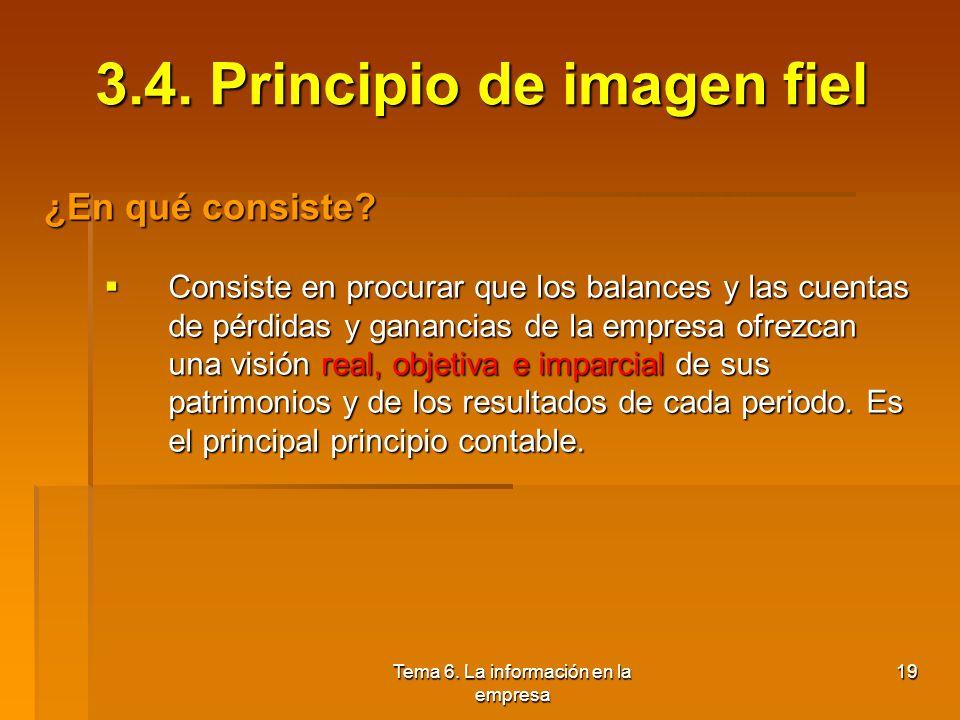 Tema 6. La información en la empresa 18 3.3. Plan General de Contabilidad Concepto: Es el marco al que deben acogerse las empresas con el objetivo de
