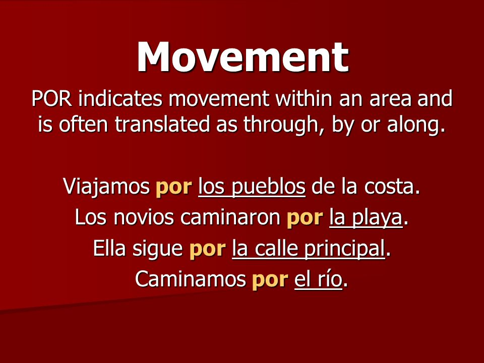 Movement POR indicates movement within an area and is often translated as through, by or along.