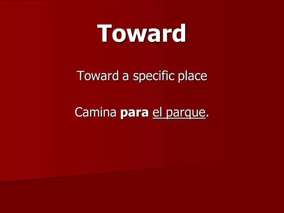 Toward Toward a specific place Camina para el parque.