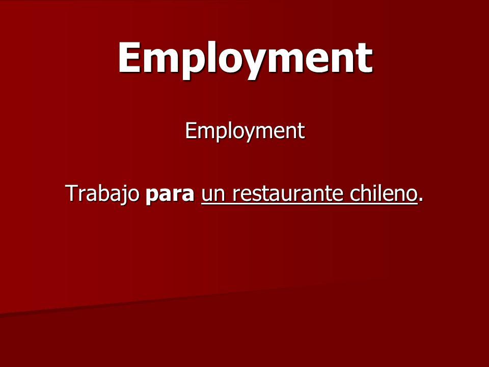EmploymentEmployment Trabajo para un restaurante chileno.