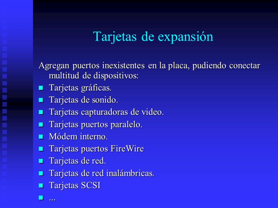 Tarjetas de expansión Agregan puertos inexistentes en la placa, pudiendo conectar multitud de dispositivos: Tarjetas gráficas. Tarjetas gráficas. Tarj