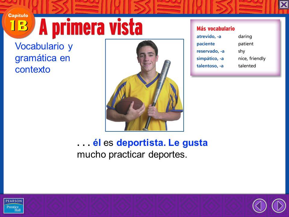 ... él es deportista. Le gusta mucho practicar deportes. Vocabulario y gramática en contexto