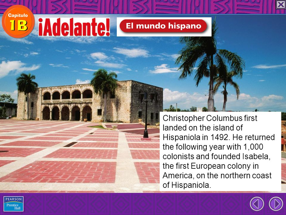 Christopher Columbus first landed on the island of Hispaniola in 1492. He returned the following year with 1,000 colonists and founded Isabela, the fi