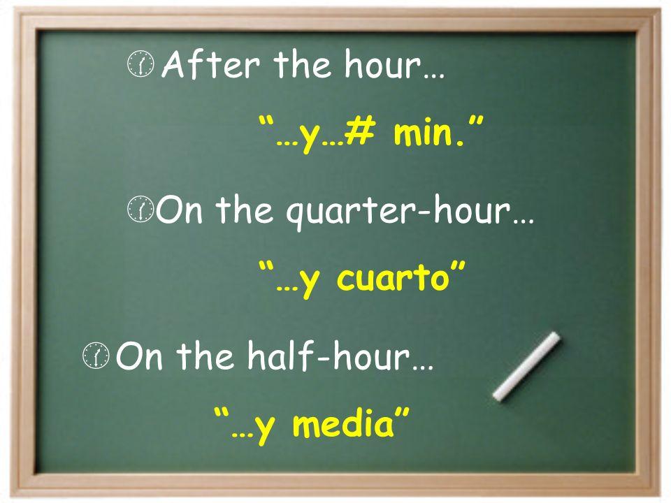 a la una… ¿Qué hora es?