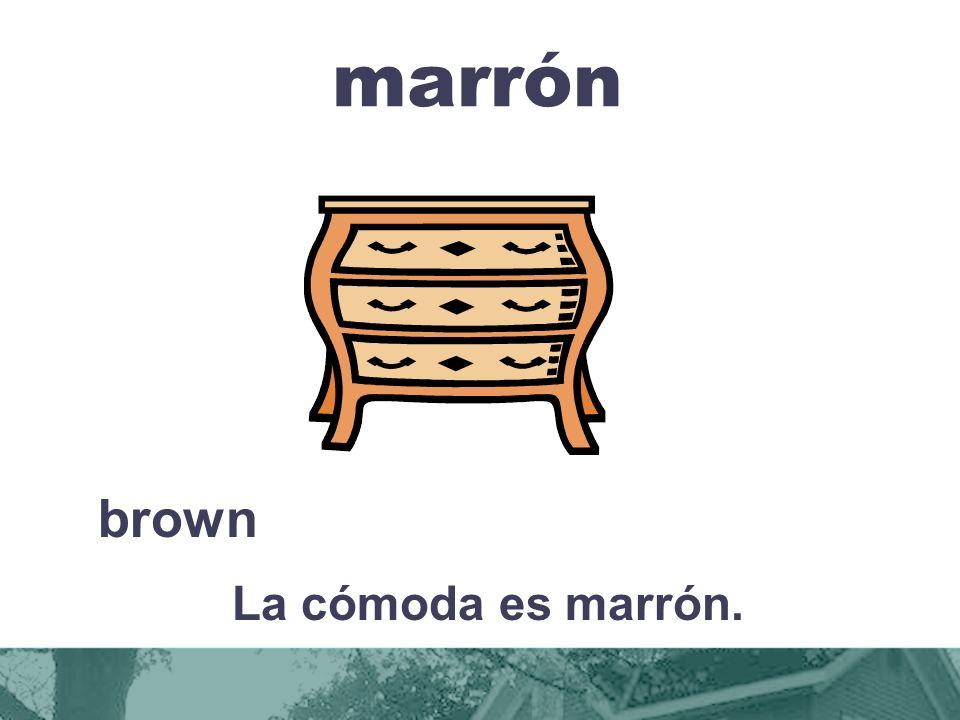 marrón brown La cómoda es marrón.