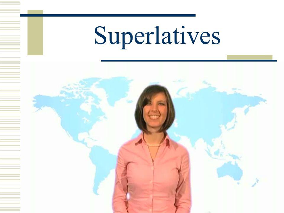 Superlatives What do these phrases say? la prueba más difícil el informe menos interesante la más difícil de todas los menos interesantes del día.