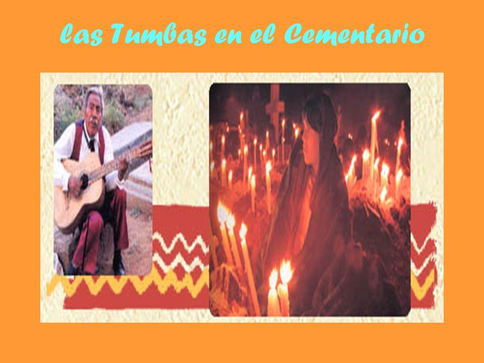 En el Cementario Los hispanos van al cementerio de los difuntos y decoran las tumbas. Se ponen flores, comida, y muchas velas. Se quedan hasta la medi