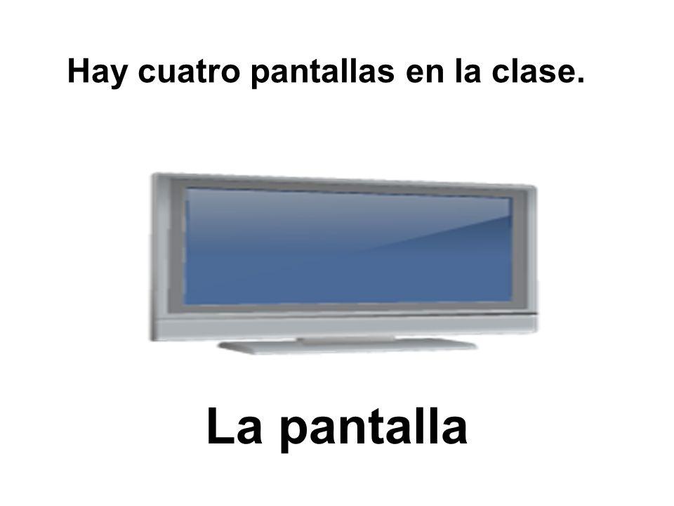 La pantalla Hay cuatro pantallas en la clase.