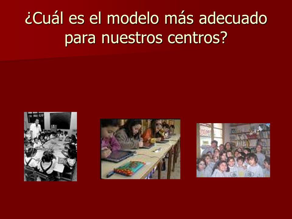 ¿Cuál es el modelo más adecuado para nuestros centros?