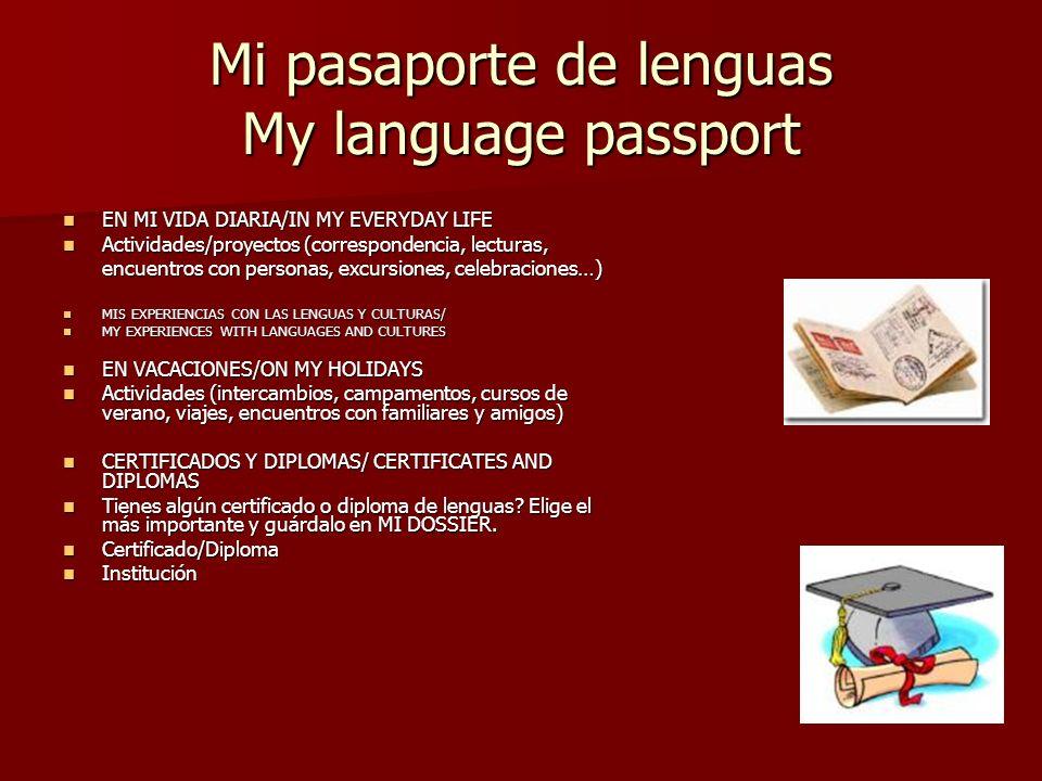 Mi pasaporte de lenguas My language passport EN MI VIDA DIARIA/IN MY EVERYDAY LIFE EN MI VIDA DIARIA/IN MY EVERYDAY LIFE Actividades/proyectos (corres