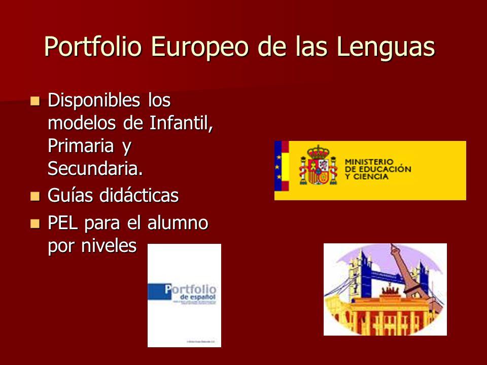 Portfolio Europeo de las Lenguas Portfolio Europeo de las Lenguas Disponibles los modelos de Infantil, Primaria y Secundaria. Disponibles los modelos