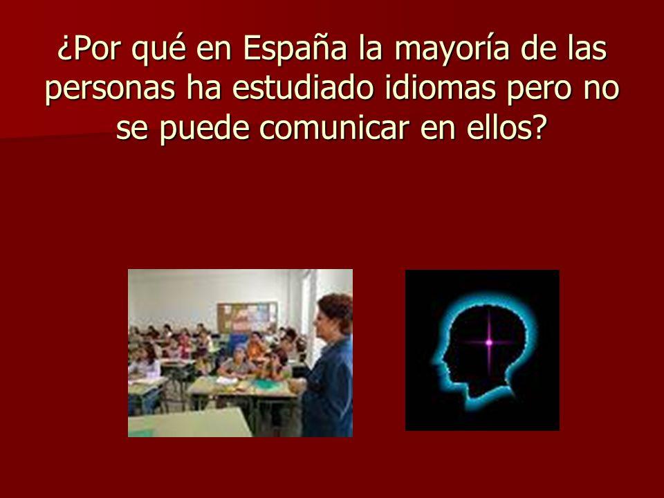 ¿Por qué en España la mayoría de las personas ha estudiado idiomas pero no se puede comunicar en ellos?