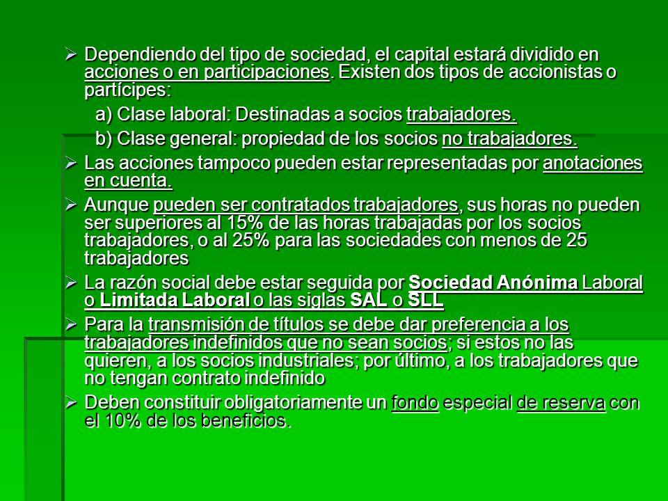2.1.D.V. Sociedad Laboral Concepto: Puede ser una Sociedad de Responsabilidad Limitada Laboral (SLL) o una Sociedad Anónima Laboral (SAL), en que la m