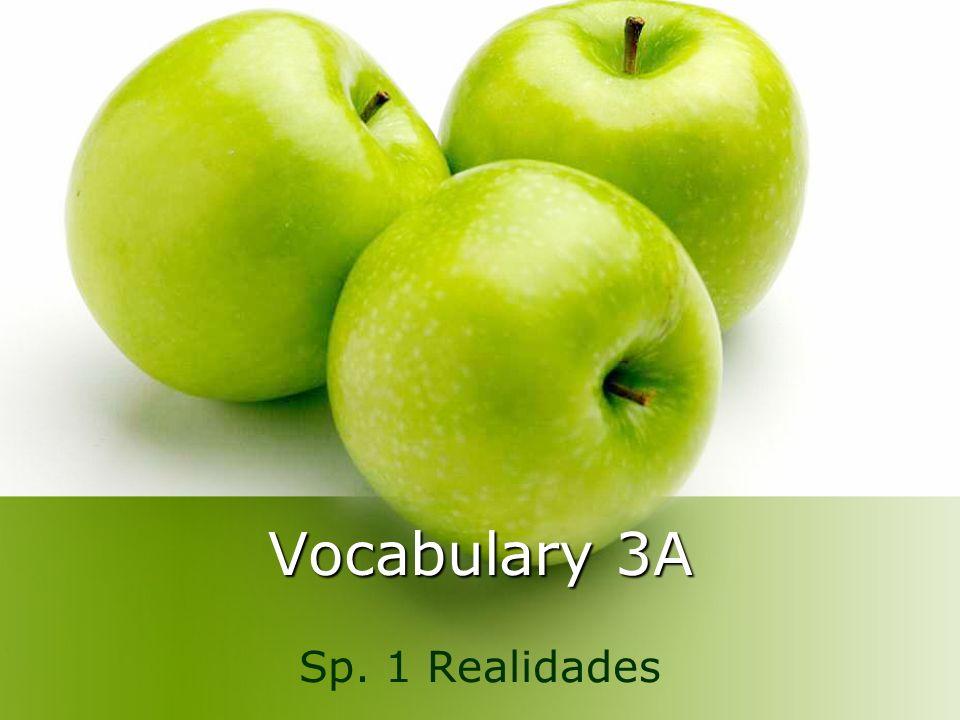 Vocabulary 3A Sp. 1 Realidades
